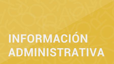 Información Administrativa
